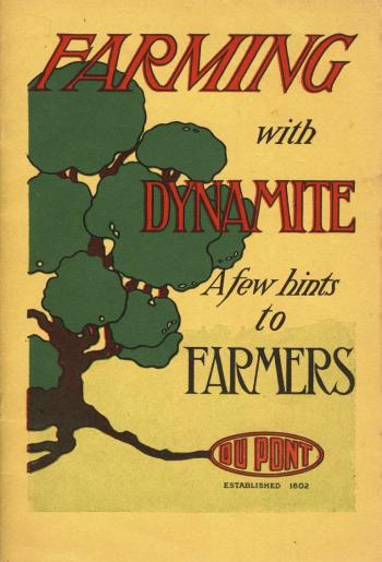 Farming with dynamite, a DuPont pamphlet from 1910, lifted from www.fourmilab.ch